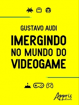 Imergindo no Mundo do Videogame