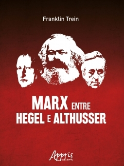 Marx entre Hegel e Althusser